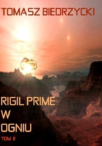 Okładka książki Rigil Prime w ogniu. Tom II