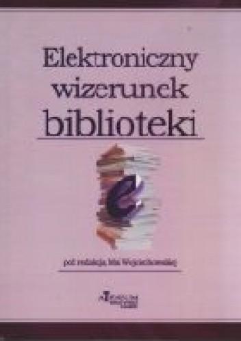 Okładka książki Elektroniczny wizerunek biblioteki
