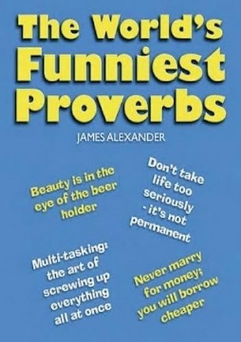 Okładka książki The World's Funniest Proverbs