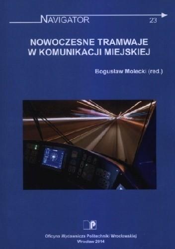 Okładka książki Nowoczesne tramwaje w komunikacji miejskiej