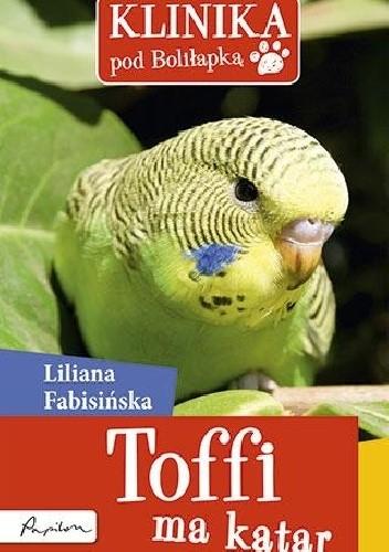 Okładka książki Klinika pod Boliłapką. Toffi ma katar