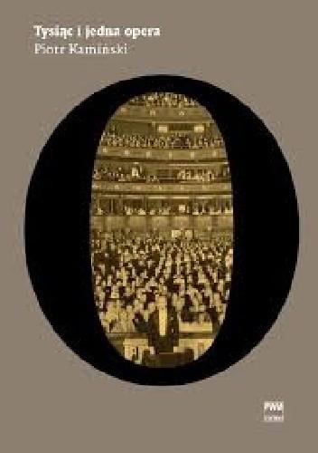 Okładka książki Tysiąc i jedna opera