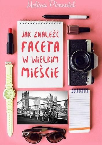 Okładka książki Jak znaleźć faceta w wielkim mieście