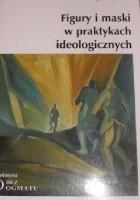 Figury i maski w praktykach ideologicznych