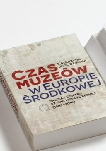 Okładka książki Czas muzeów w Europie Środkowej