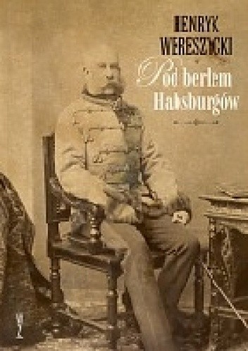 Okładka książki Pod berłem Habsburgów