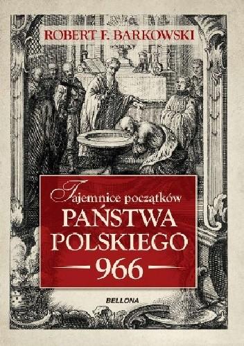 Okładka książki Tajemnice początków państwa polskiego - 966