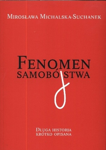 Okładka książki Fenomen samobójstwa. Długa historia krótko opisana