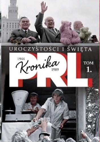 Okładka książki Kronika PRL. Uroczystości i święta