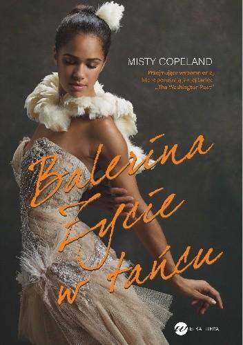 Okładka książki Balerina. Życie w tańcu