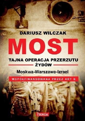 Okładka książki Most. Tajna operacja przerzutu Żydów. Moskwa-Warszawa-Israel