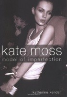 Kate Moss: Model of Imperfection