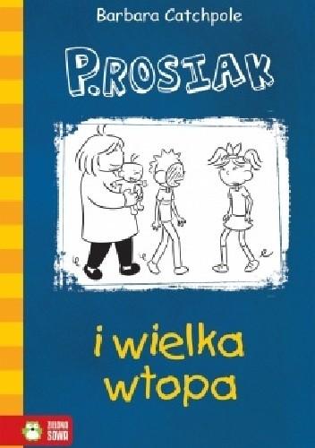 Okładka książki P.Rosiak i wielka wtopa