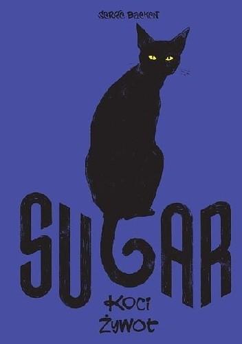 Okładka książki Sugar: Koci żywot