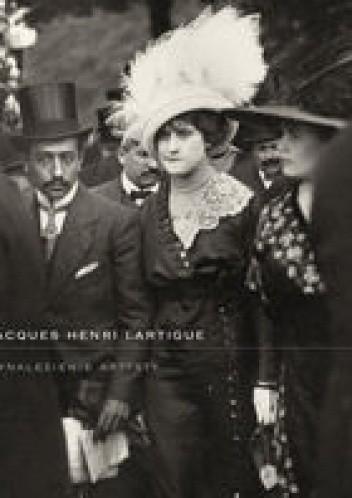 Okładka książki Jacques Henri Lartigue. Wynalezienie artysty