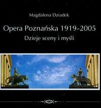 Okładka książki Opera poznańska 1919-2005 Dzieje sceny i myśli