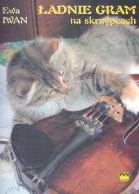Okładka książki Ładnie gram na skrzypcach