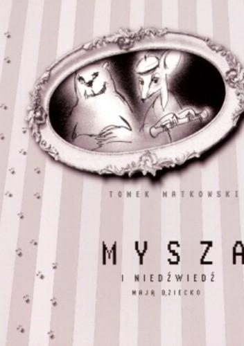 Okładka książki Mysza i Niedźwiedź mają dziecko