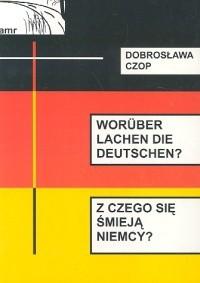 Okładka książki Woruber lachen die Deutschena z czego smieją się Niemcya - Czop Dobrosława