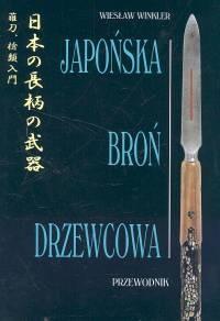 Okładka książki Japońska broń drzewcowa. Przewodnik
