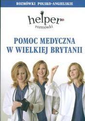 Okładka książki Pomoc medyczna w Wielkiej Brytanii /Rozmówki polsko-angielskie