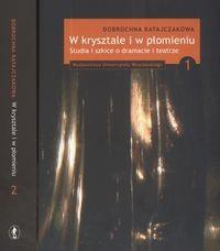 Okładka książki W krysztale i w płomieniu 1/2 Studia i szkice o dramacie i t