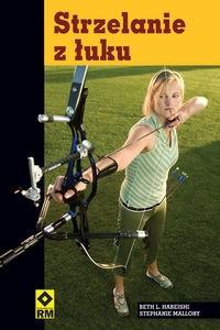 Okładka książki Strzelanie z łuku - Habeishi Beth L. , Mallory Stephanie