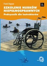 Okładka książki Szkolenie nurków niepełnosprawnych. Podręcznik dla instruktorów