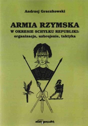 Okładka książki Armia Rzymska w okresie schyłku republiki