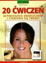 Okładka książki 20 ćwiczeń zapobiegania zmarszczkom i starzeniu się twarzy /zdrowie