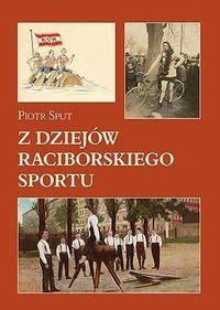Okładka książki Z dziejów raciborskiego sportu