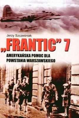 Okładka książki Frantic 7 Amerykańska pomoc dla Powstania Warszawskiego
