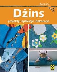Okładka książki Dżins. Projekty aplikacje dekoracje