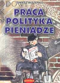 Okładka książki Praca polityka pieniądze