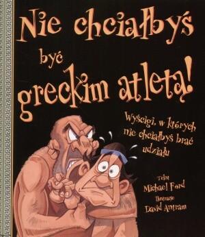 Okładka książki Nie chciałbyś być greckim atletą!