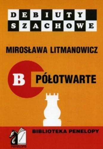 Okładka książki Jak rozpocząć partię szachową. Część B: Debiuty półotwarte