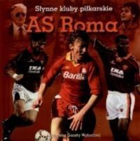 Okładka książki As Roma. Słynne kluby piłkarskie