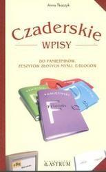 Okładka książki Czaderskie wpisy do pamiętników, zeszytów złotych myśli, e-blogów