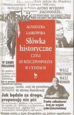 Okładka książki Słówka historyczne, czyli III Rzeczpospolita w cytatach