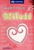 Okładka książki Młodzi piszą... Miłość