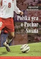 Okładka książki Polska gra o Puchar świata