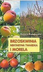 Okładka książki Brzoskwinia, nektarynka, twardka i morela