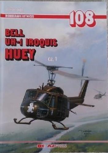 Okładka książki Monografie lotnicze 108. Bell UH-1 Iroquis - Huey cz. 1