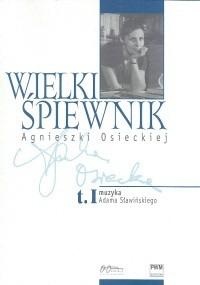Okładka książki Wielki śpiewnik Agnieszki Osieckiej T.1