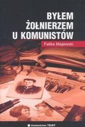 Okładka książki Byłem żołnierzem u komunistów