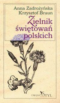 Okładka książki Zielnik świętowań polskich