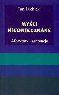 Okładka książki Myśli Nieokiełznane. Aforyzmy I Sentencje