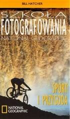 Okładka książki Szkoła fotografowania. Sport i przyroda