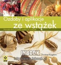 Okładka książki Ozdoby i aplikacje ze wstążek - Christine Kingdom