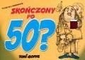 Okładka książki Skończony po 50a
